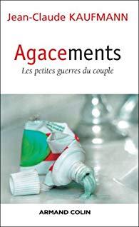 Lecture inspirante – Agacements, les petites guerres du couple – Jean-Claude KAUFMANN
